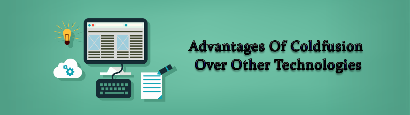Advantages of ColdFusion over Other Technologies