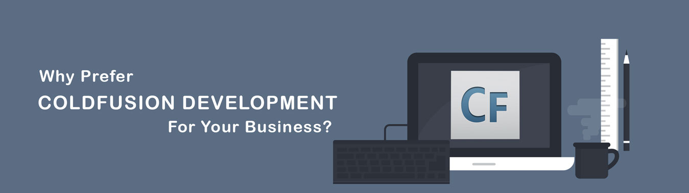 Why prefer ColdFusion Development for your business?
