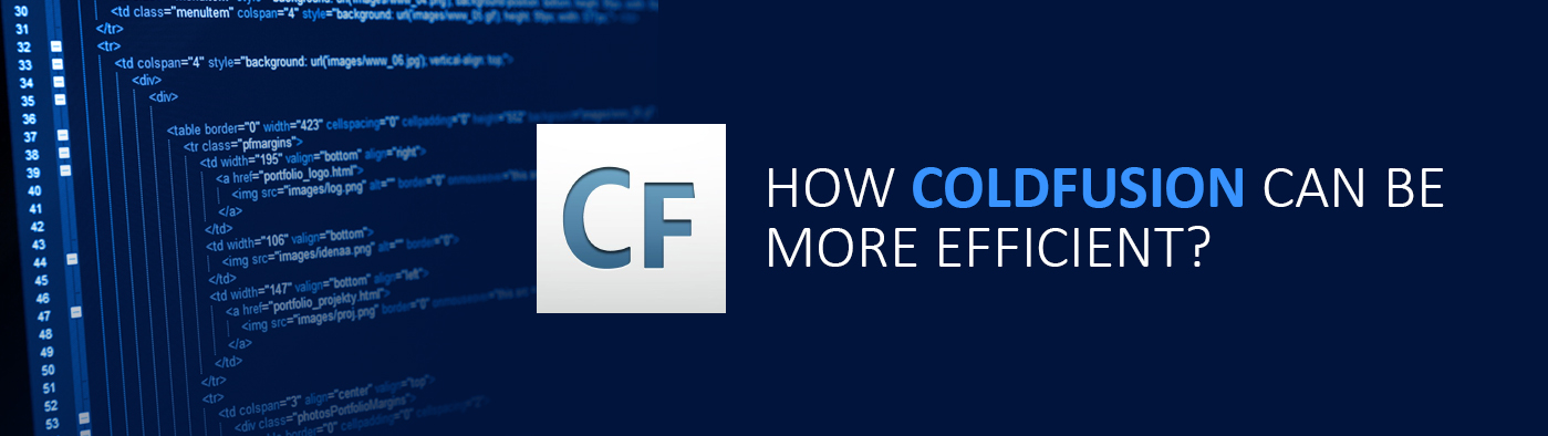 HOW COLDFUSION CAN BE MORE EFFICIENT?