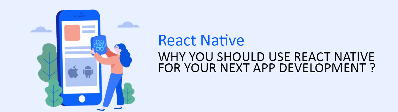 Why you should use React Native for your next App Development?