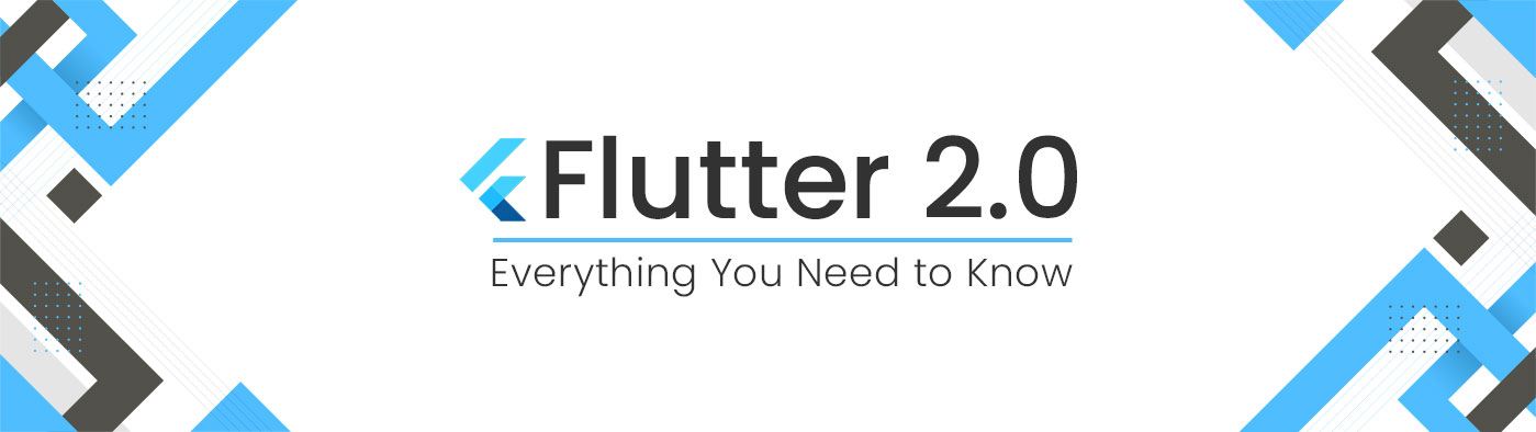 Flutter 2.0: Everything you need to know
